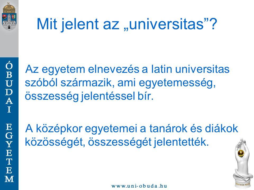 """Mit jelent az """"universitas""""? Az egyetem elnevezés a latin universitas szóból származik, ami egyetemesség, összesség jelentéssel bír. A középkor egyete"""
