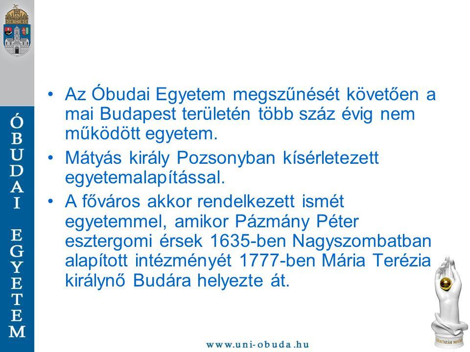 •Az Óbudai Egyetem megszűnését követően a mai Budapest területén több száz évig nem működött egyetem. •Mátyás király Pozsonyban kísérletezett egyetema
