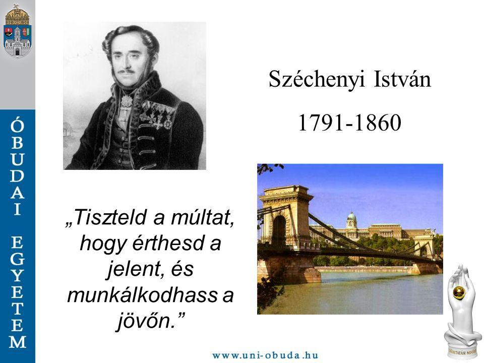 """""""Tiszteld a múltat, hogy érthesd a jelent, és munkálkodhass a jövőn."""" Széchenyi István 1791-1860"""