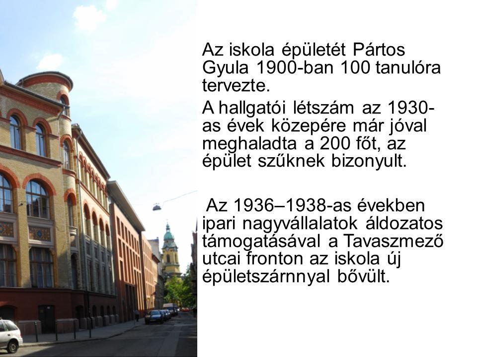 Az iskola épületét Pártos Gyula 1900-ban 100 tanulóra tervezte. A hallgatói létszám az 1930- as évek közepére már jóval meghaladta a 200 főt, az épüle