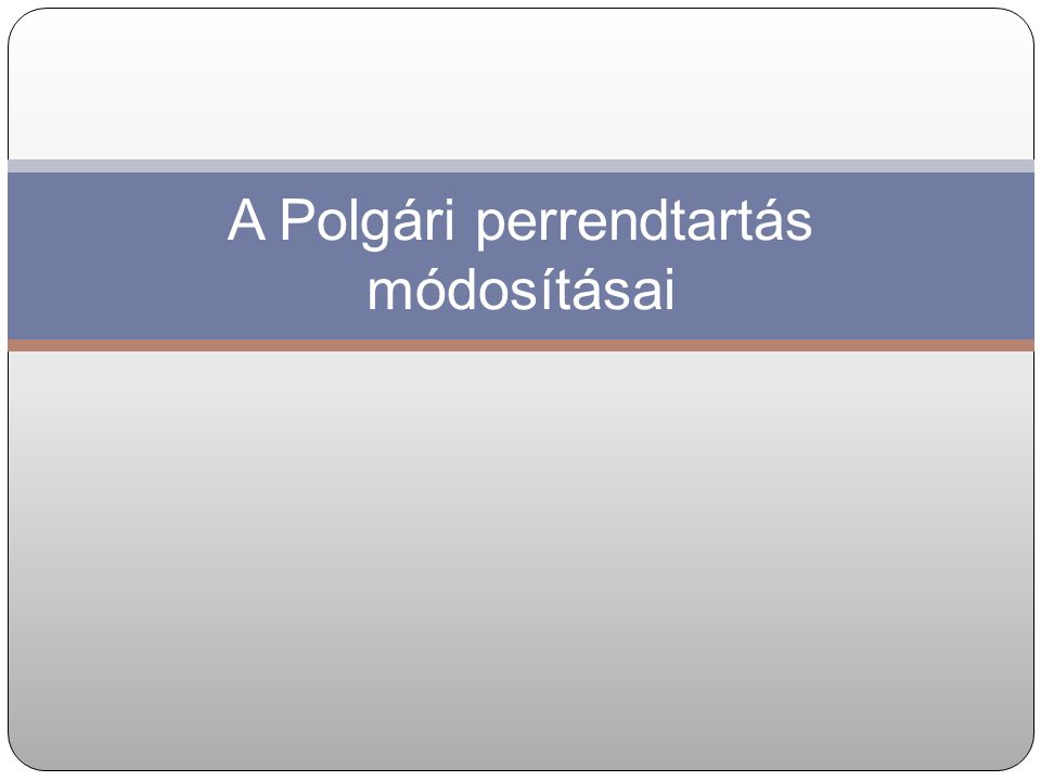 Pp.121. § (5) bek. – 2010. január 1.