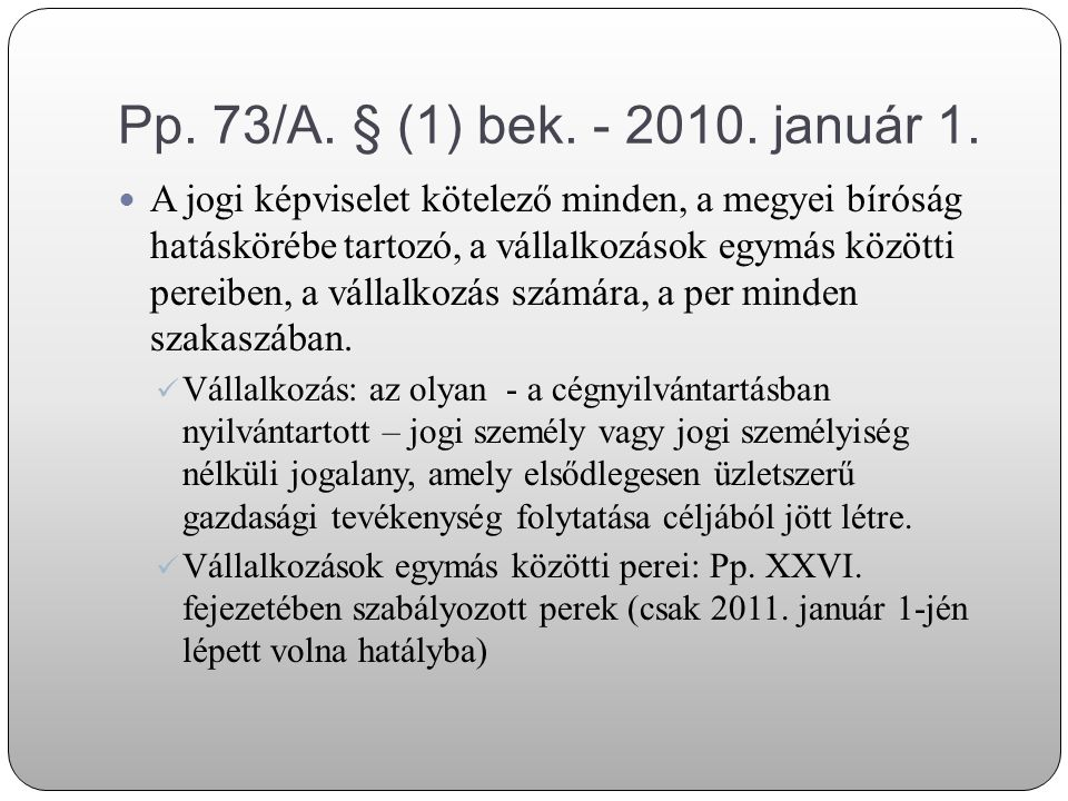 Pp.73/A. § (1) bek. - 2011. március 1.
