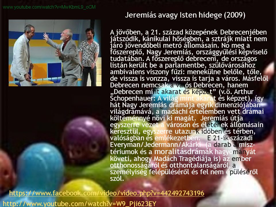 Jeremiás avagy Isten hidege (2009) A jövőben, a 21. század közepének Debrecenjében játszódik, kánikulai hőségben, a sztrájk miatt nem járó jövendőbeli