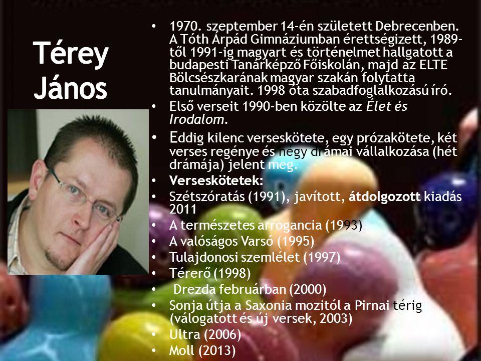 • 1970. szeptember 14-én született Debrecenben. A Tóth Árpád Gimnáziumban érettségizett, 1989- től 1991-ig magyart és történelmet hallgatott a budapes