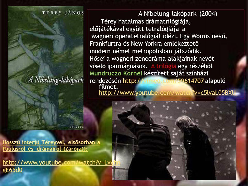 Hh Hosszú interjú Téreyvel, elsősorban a Paulusról és drámáíról (Záróra)): http://www.youtube.com/watch?v=Lvyhn gE65d0