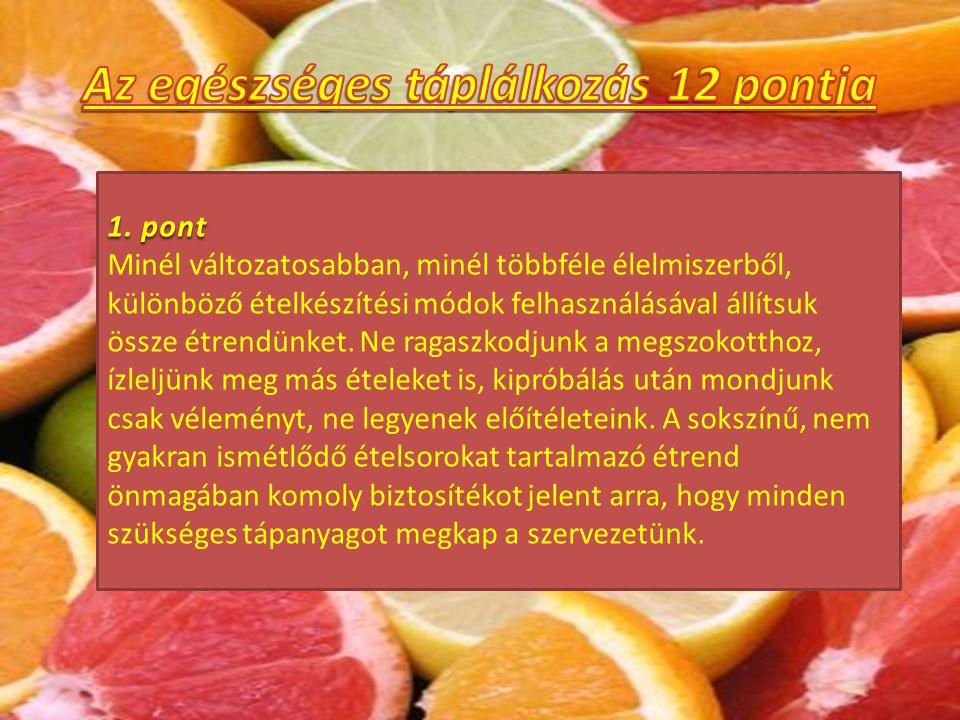 • A helyes táplálkozás fedezi a szervezet minden élettani folyamatának energia- és tápanyag-felhasználását.