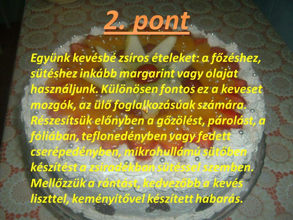 Kevés sóval készítsük az ételeket, utólag ne sózzunk: a mérsékelten sós ízt nagyon gyorsan meg lehet szokni.