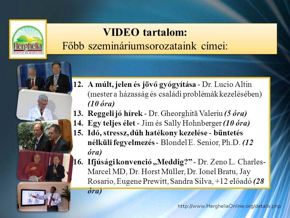 VIDEO tartalom: Főbb szemináriumsorozataink címei: VIDEO tartalom: Főbb szemináriumsorozataink címei: 12.A múlt, jelen és jövő gyógyítása - Dr.