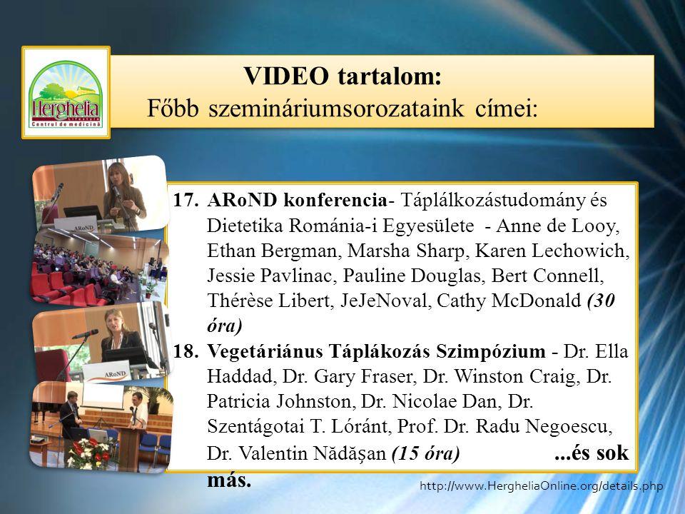 VIDEO tartalom: Főbb szemináriumsorozataink címei: VIDEO tartalom: Főbb szemináriumsorozataink címei: 17.ARoND konferencia- Táplálkozástudomány és Die