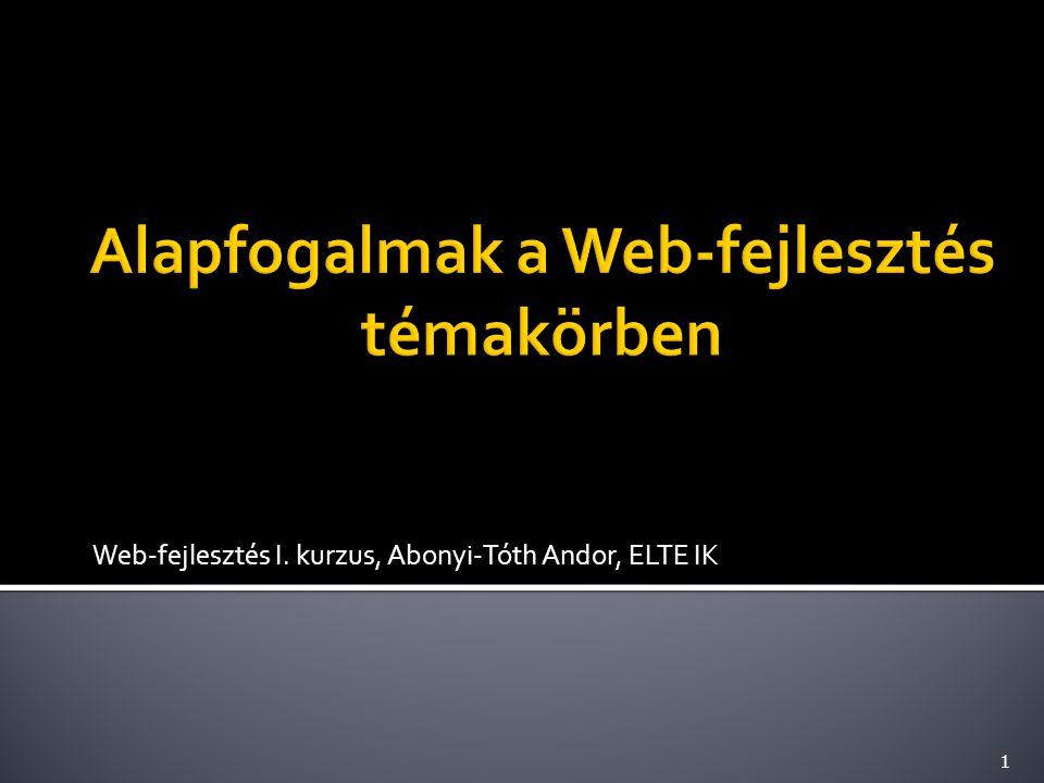 Web-fejlesztés I. kurzus, Abonyi-Tóth Andor, ELTE IK 1