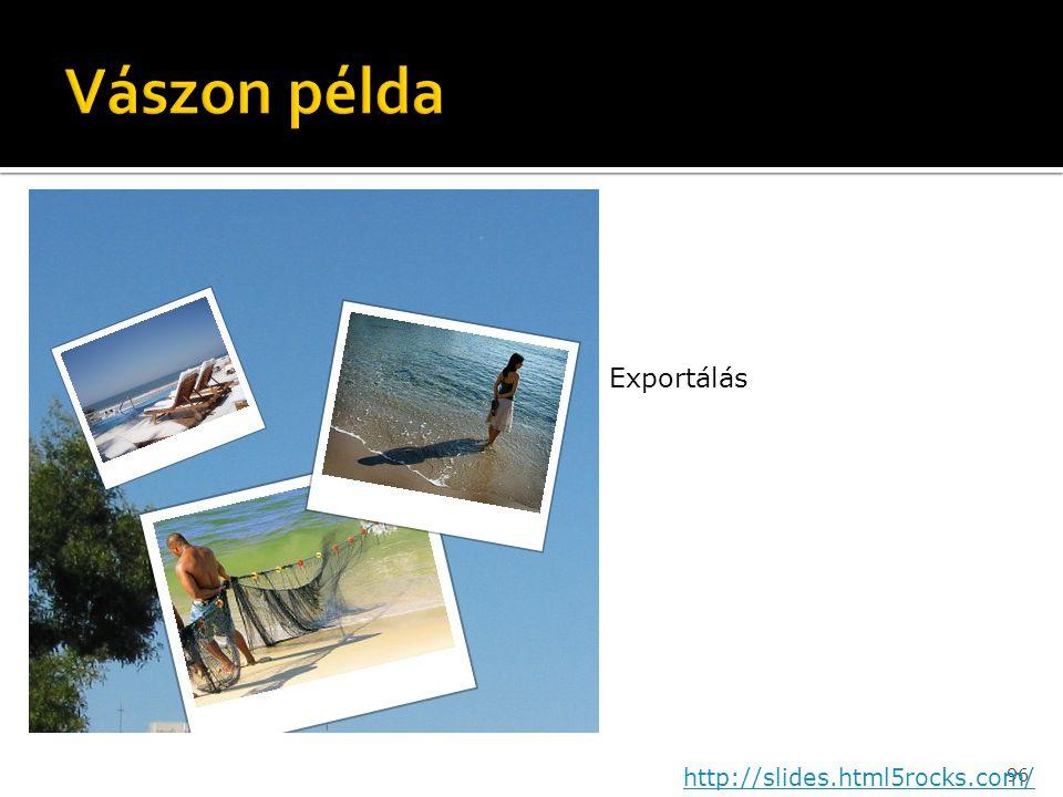 96 Exportálás http://slides.html5rocks.com/