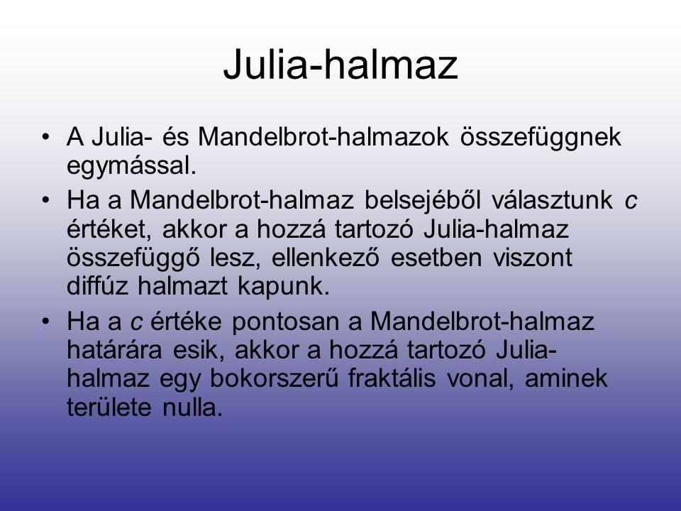 Julia-halmaz •A Julia- és Mandelbrot-halmazok összefüggnek egymással. •Ha a Mandelbrot-halmaz belsejéből választunk c értéket, akkor a hozzá tartozó J
