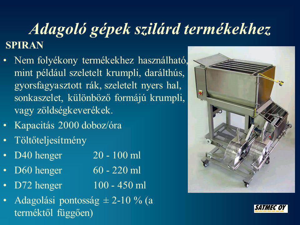 SPIRAN 4 fejes töltőgép •Nem folyékony termékekhez használható, mint például szeletelt krumpli, darálthús, gyorsfagyasztott rák, szeletelt nyers hal, sonkaszelet, különböző formájú krumpli, vagy zöldségkeverékek •Kapacitás 3600 doboz/óra •Töltőteljesítmény 30 - 200 ml •Adagolási pontosság ± 2-10 % (a terméktől függően)
