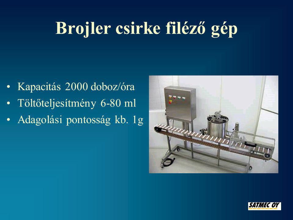 Brojler csirke filéző gép •Kapacitás 2000 doboz/óra •Töltőteljesítmény 6-80 ml •Adagolási pontosság kb.
