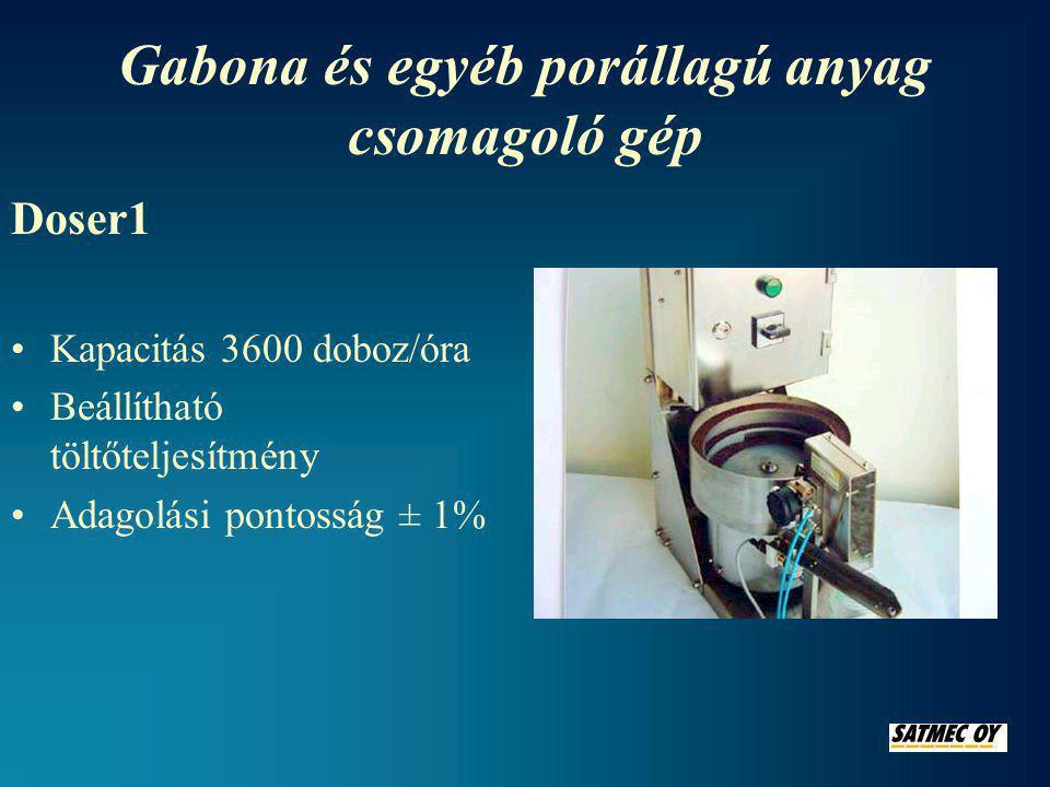 Gabona és egyéb porállagú anyag csomagoló gép Doser1 •Kapacitás 3600 doboz/óra •Beállítható töltőteljesítmény •Adagolási pontosság ± 1%
