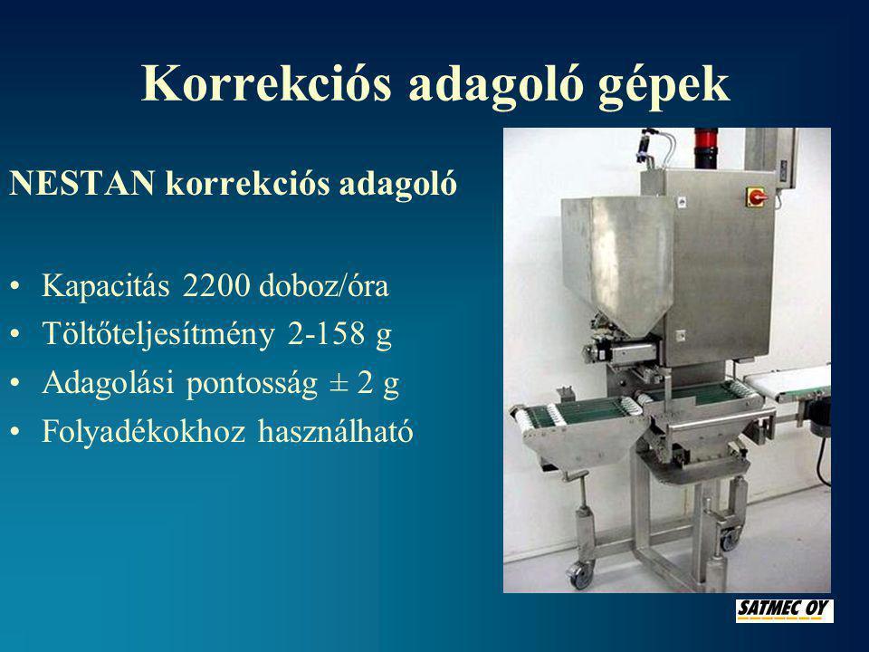 Korrekciós adagoló gépek NESTAN korrekciós adagoló •Kapacitás 2200 doboz/óra •Töltőteljesítmény 2-158 g •Adagolási pontosság ± 2 g •Folyadékokhoz használható