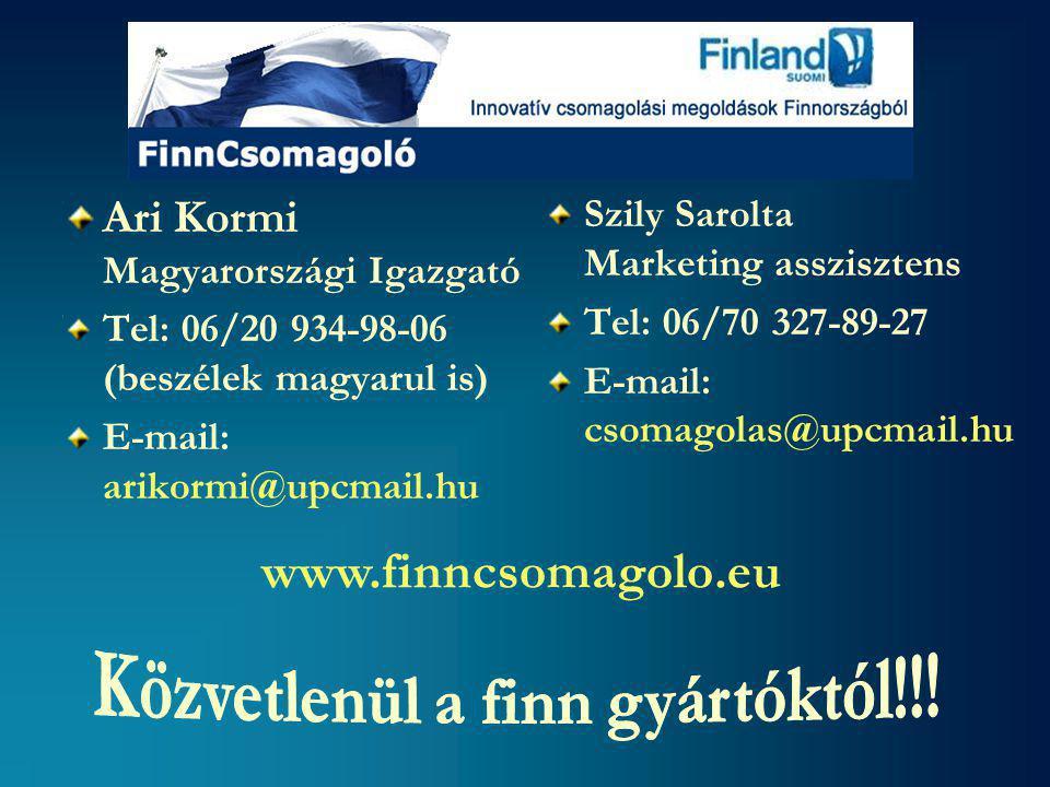 Ari Kormi Magyarországi Igazgató Tel: 06/20 934-98-06 (beszélek magyarul is) E-mail: arikormi@upcmail.hu Szily Sarolta Marketing asszisztens Tel: 06/70 327-89-27 E-mail: csomagolas@upcmail.hu www.finncsomagolo.eu