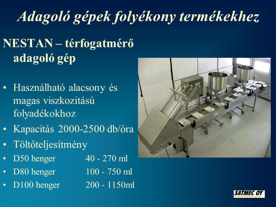 Adagoló gépek folyékony termékekhez NESTAN – térfogatmérő adagoló gép •Használható alacsony és magas viszkozitású folyadékokhoz •Kapacitás 2000-2500 db/óra •Töltőteljesítmény •D50 henger40 - 270 ml •D80 henger100 - 750 ml •D100 henger200 - 1150ml