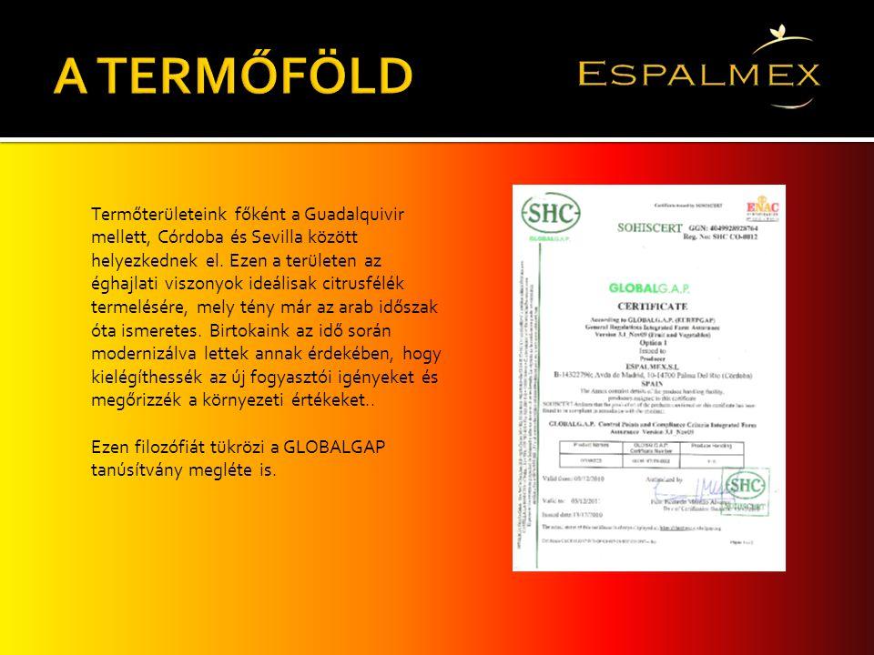 Termőterületeink főként a Guadalquivir mellett, Córdoba és Sevilla között helyezkednek el. Ezen a területen az éghajlati viszonyok ideálisak citrusfél