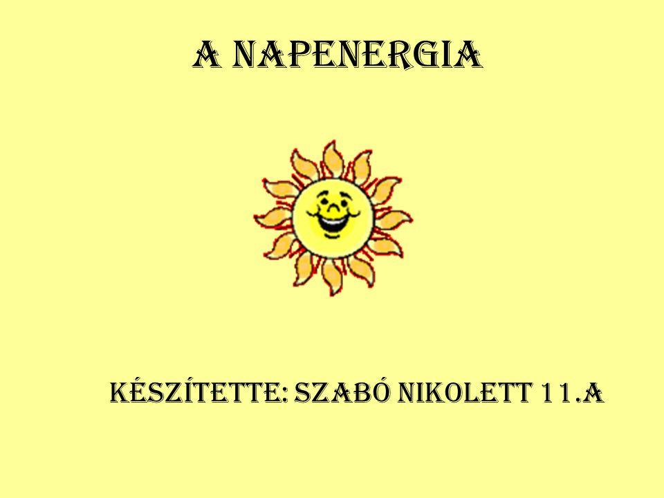 A Napenergia Készítette: Szabó Nikolett 11.a