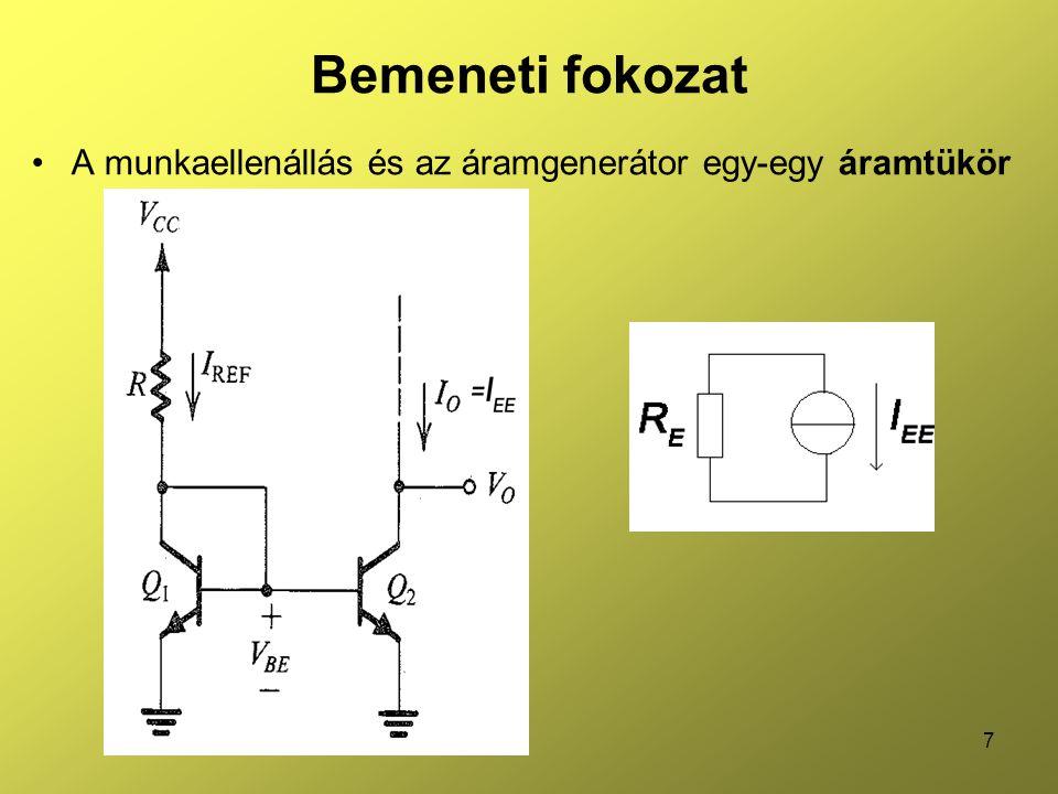 7 Bemeneti fokozat •A munkaellenállás és az áramgenerátor egy-egy áramtükör