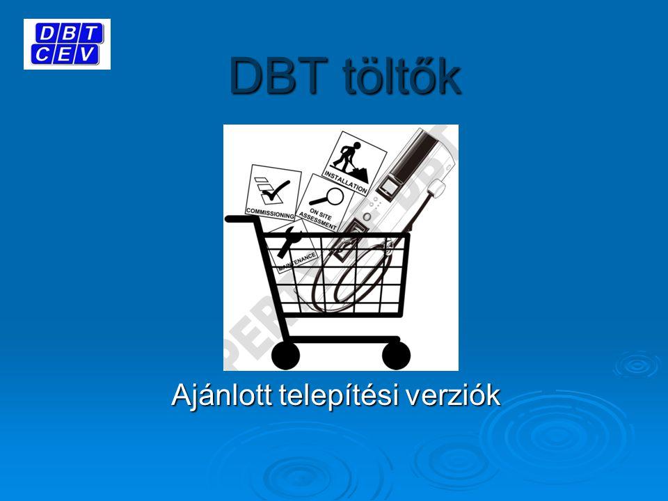 DBT töltők Ajánlott telepítési verziók