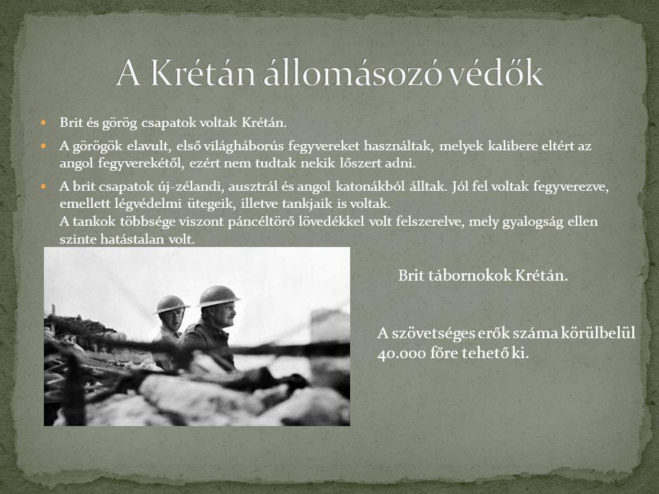  Brit és görög csapatok voltak Krétán.  A görögök elavult, első világháborús fegyvereket használtak, melyek kalibere eltért az angol fegyverekétől,
