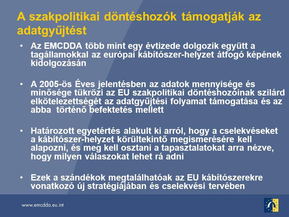 A szakpolitikai döntéshozók támogatják az adatgyűjtést •Az EMCDDA több mint egy évtizede dolgozik együtt a tagállamokkal az európai kábítószer-helyzet átfogó képének kidolgozásán •A 2005-ös Éves jelentésben az adatok mennyisége és minősége tükrözi az EU szakpolitikai döntéshozóinak szilárd elkötelezettségét az adatgyűjtési folyamat támogatása és az abba történő befektetés mellett •Határozott egyetértés alakult ki arról, hogy a cselekvéseket a kábítószer-helyzet körültekintő megismerésére kell alapozni, és meg kell osztani a tapasztalatokat arra nézve, hogy milyen válaszokat lehet rá adni •Ezek a szándékok megtalálhatóak az EU kábítószerekre vonatkozó új stratégiájában és cselekvési tervében