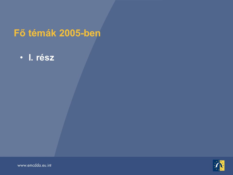Fő témák 2005-ben •I. rész