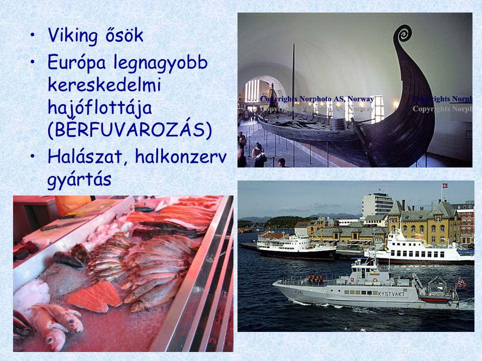 •Viking ősök •Európa legnagyobb kereskedelmi hajóflottája (BÉRFUVAROZÁS) •Halászat, halkonzerv gyártás