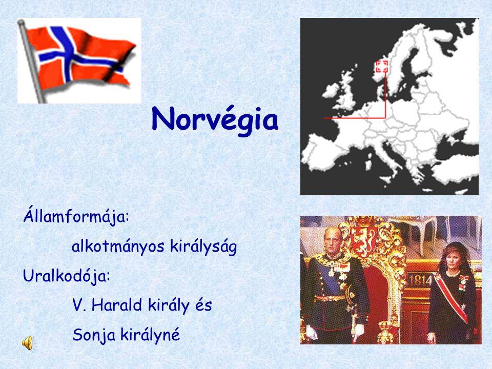 Norvégia Államformája: alkotmányos királyság Uralkodója: V. Harald király és Sonja királyné