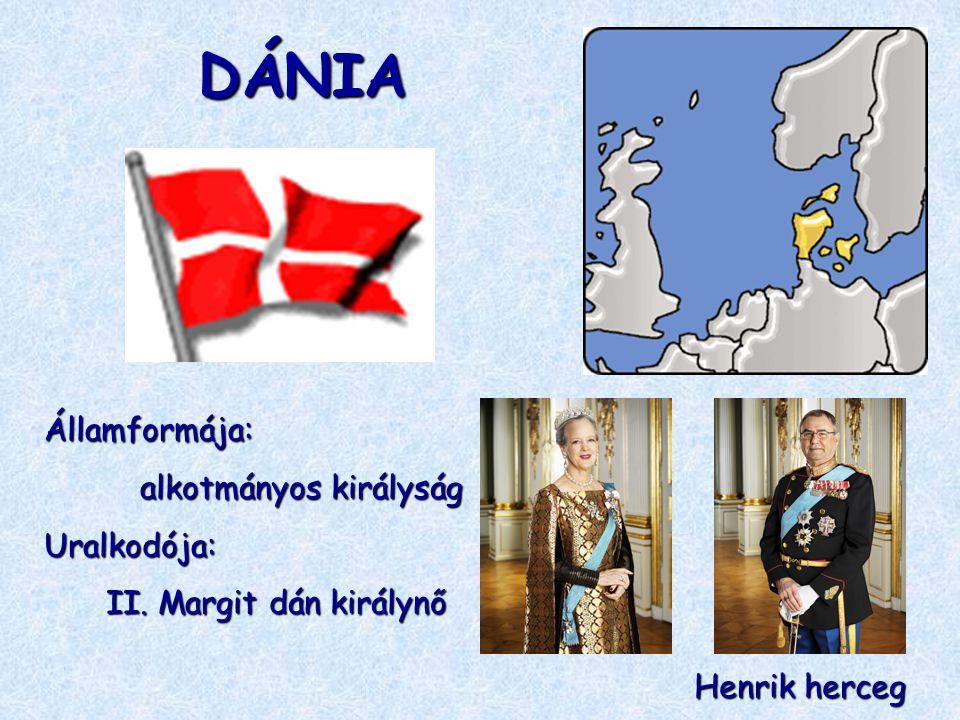 DÁNIA Államformája: alkotmányos királyság Uralkodója: II. Margit dán királynő Henrik herceg