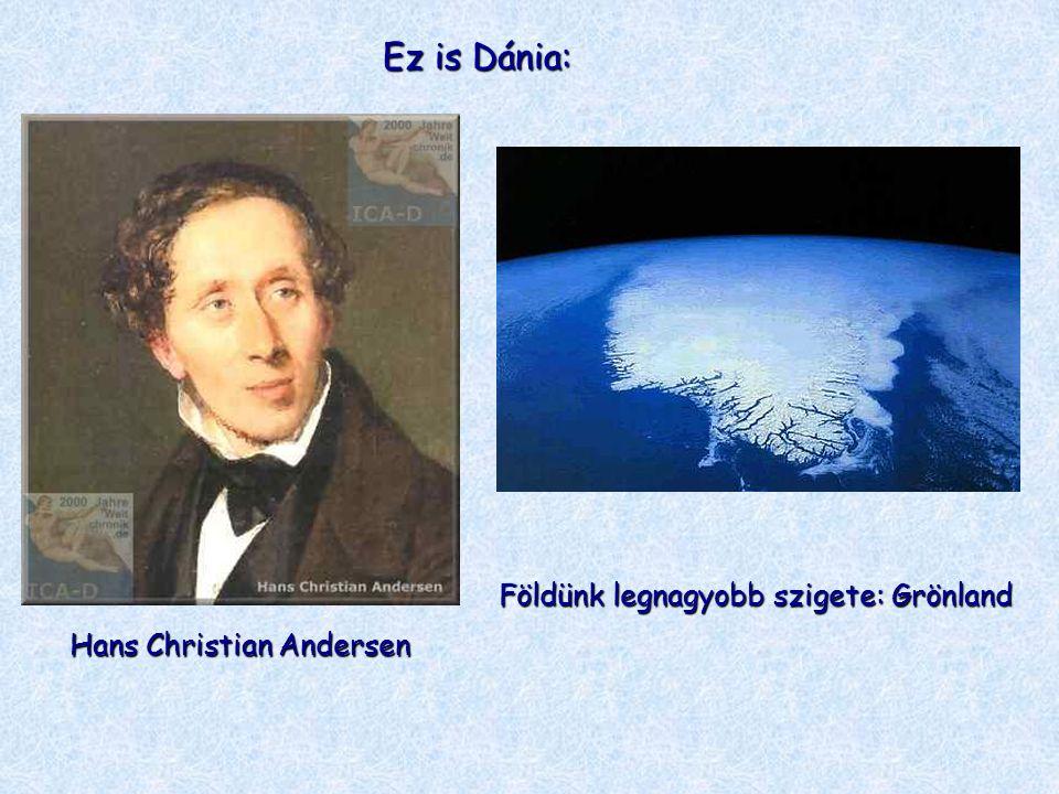 Ez is Dánia: Hans Christian Andersen Földünk legnagyobb szigete: Grönland