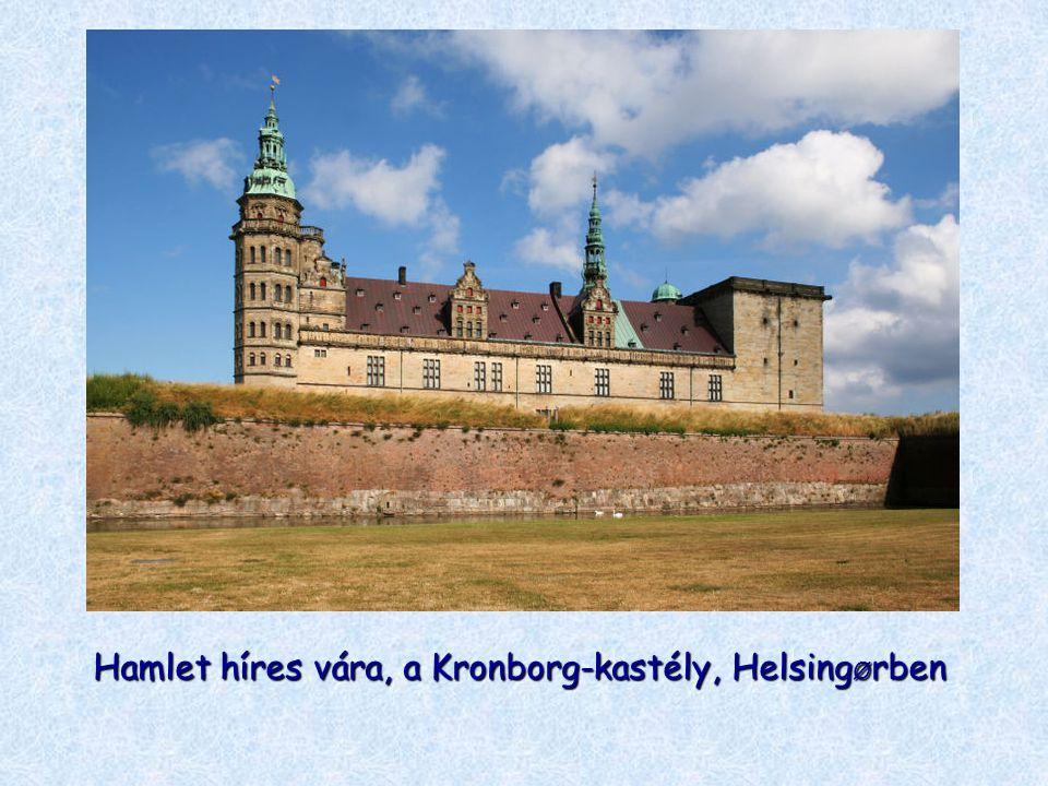 Hamlet híres vára, a Kronborg-kastély, Helsing Ø rben