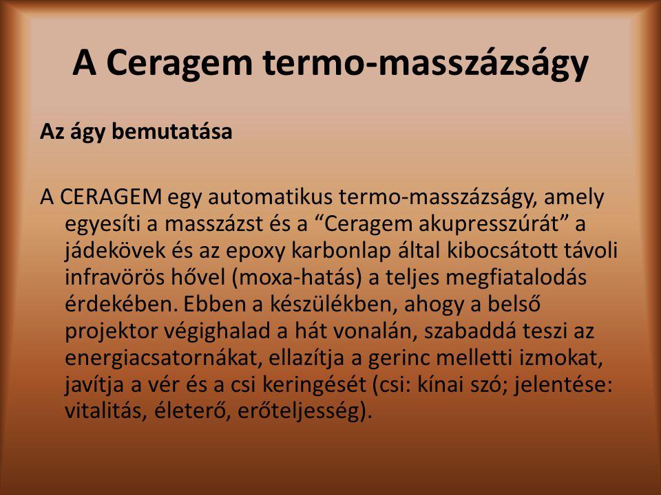 """A Ceragem termo-masszázságy Az ágy bemutatása A CERAGEM egy automatikus termo-masszázságy, amely egyesíti a masszázst és a """"Ceragem akupresszúrát"""" a j"""
