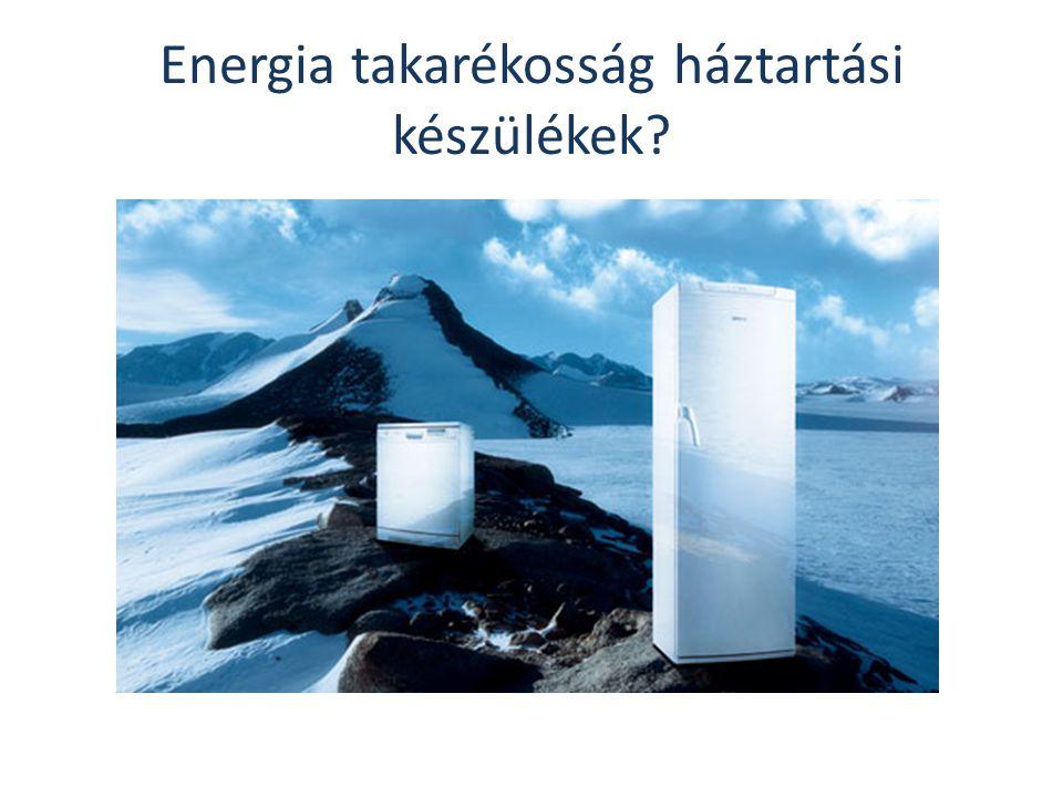 Energia takarékosság háztartási készülékek?