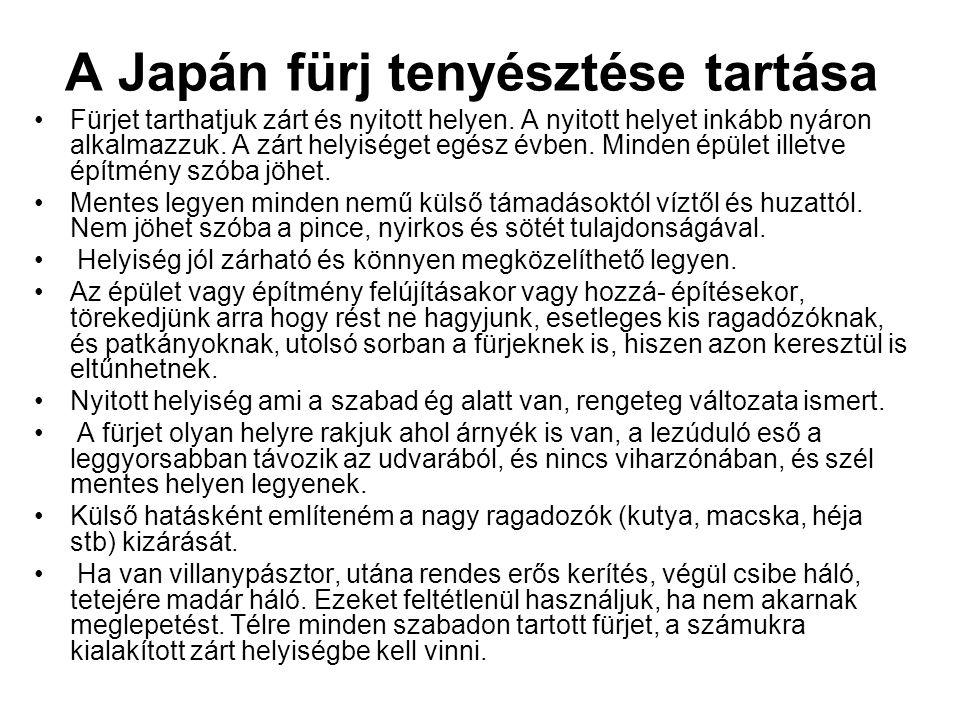 A Japán fürj tenyésztése tartása •Fürjet tarthatjuk zárt és nyitott helyen. A nyitott helyet inkább nyáron alkalmazzuk. A zárt helyiséget egész évben.