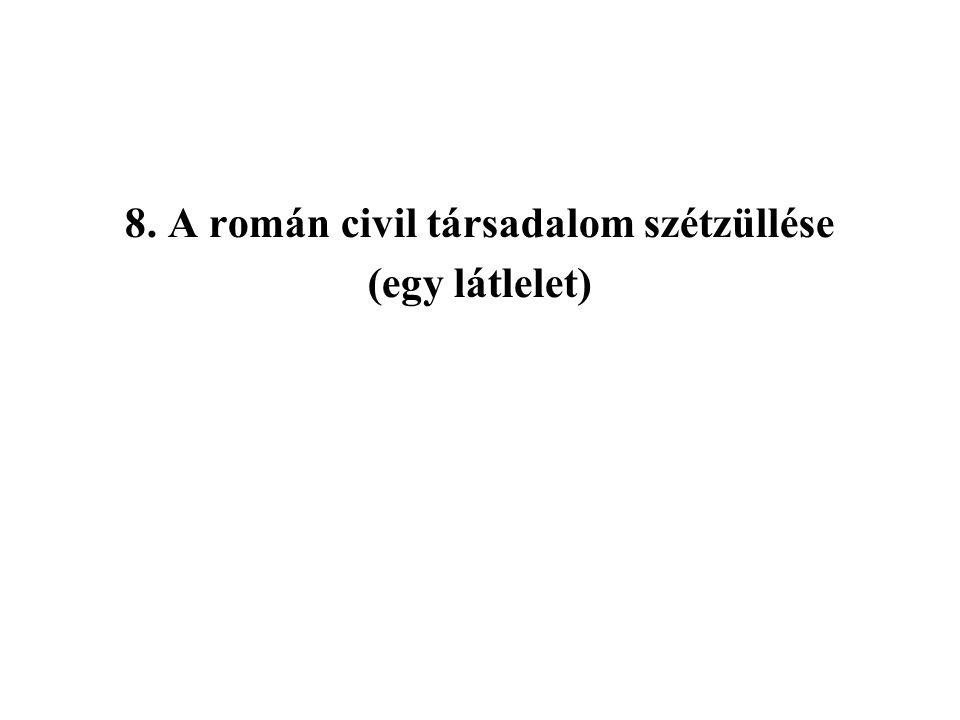 8. A román civil társadalom szétzüllése (egy látlelet)