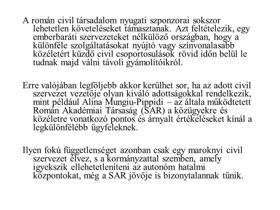 A román civil társadalom nyugati szponzorai sokszor lehetetlen követeléseket támasztanak.
