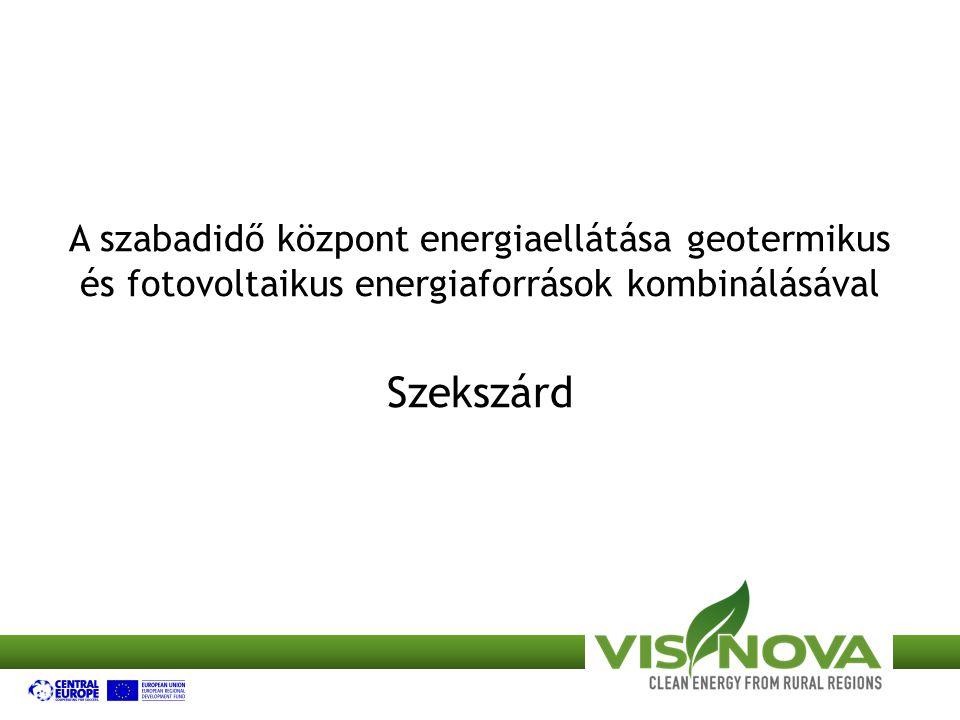 A szabadidő központ energiaellátása geotermikus és fotovoltaikus energiaforrások kombinálásával Szekszárd
