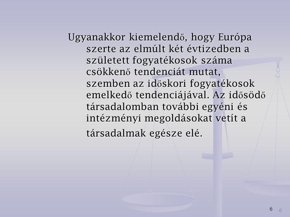 7 A fogyatékos embereket a magyar társadalomban is az egyik leghátrányosabb helyzet ű csoportnak tekinthetjük.