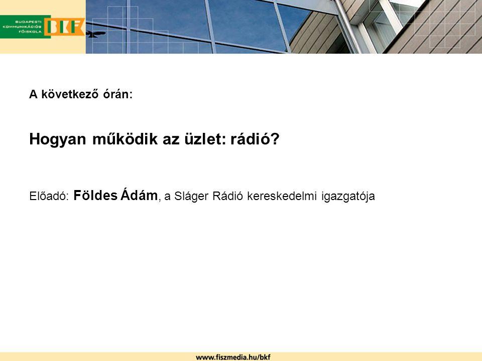 A következő órán: Hogyan működik az üzlet: rádió.