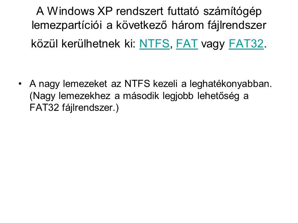 NTFSFATFAT32 A Windows XP vagy Windows 2000 operációs rendszerű számítógépek el tudják érni az NTFS- partíciókon található fájlokat.