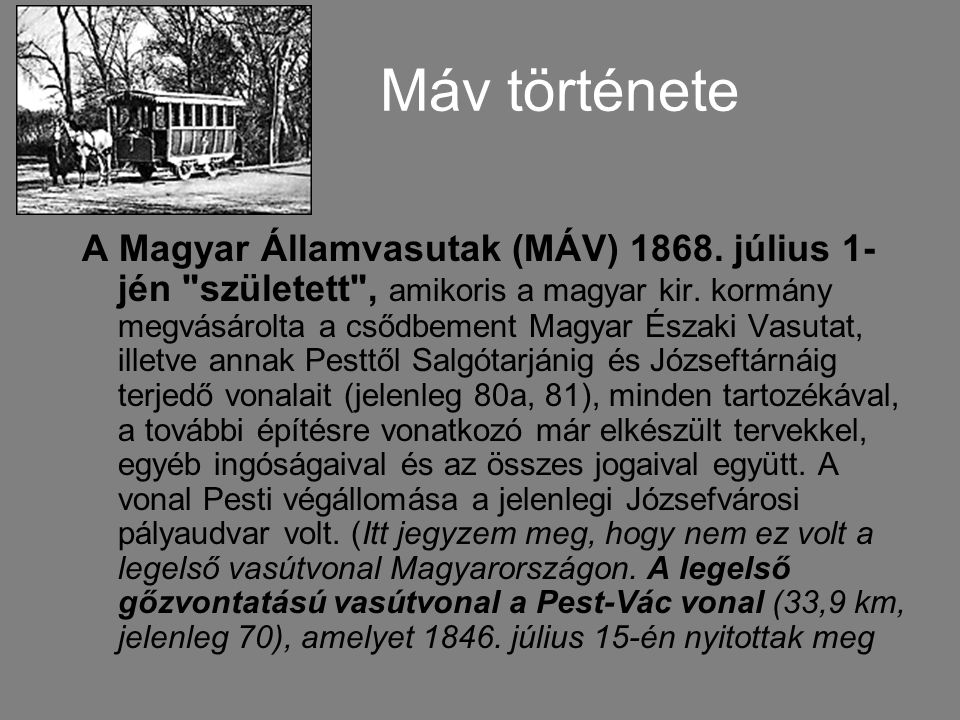 Máv története A Magyar Államvasutak (MÁV) 1868. július 1- jén