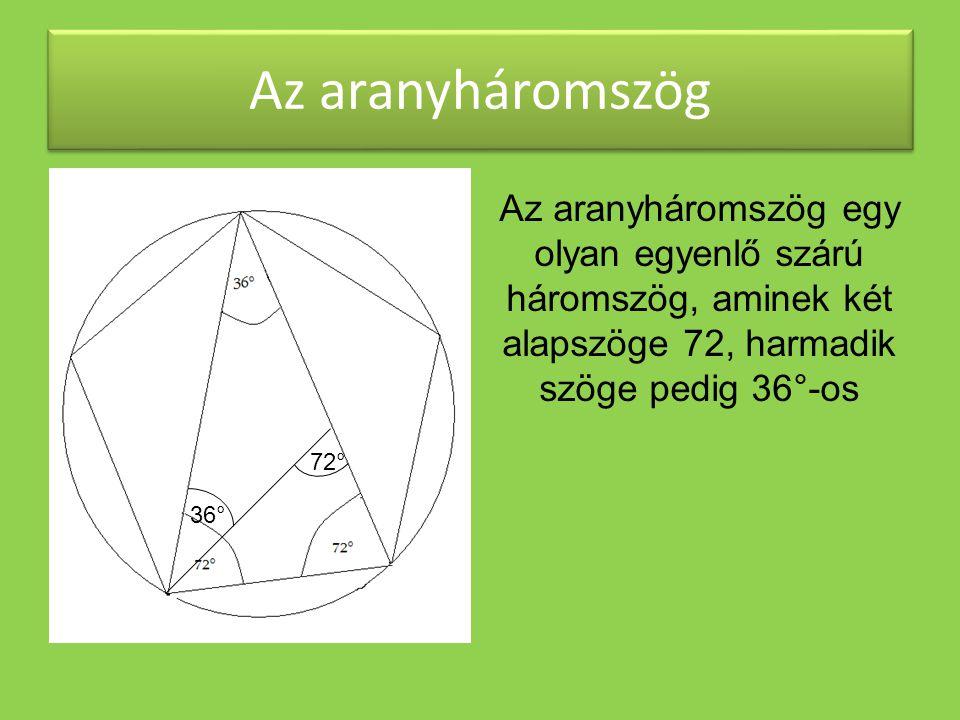 Az aranyháromszög 72° 36° Az aranyháromszög egy olyan egyenlő szárú háromszög, aminek két alapszöge 72, harmadik szöge pedig 36°-os