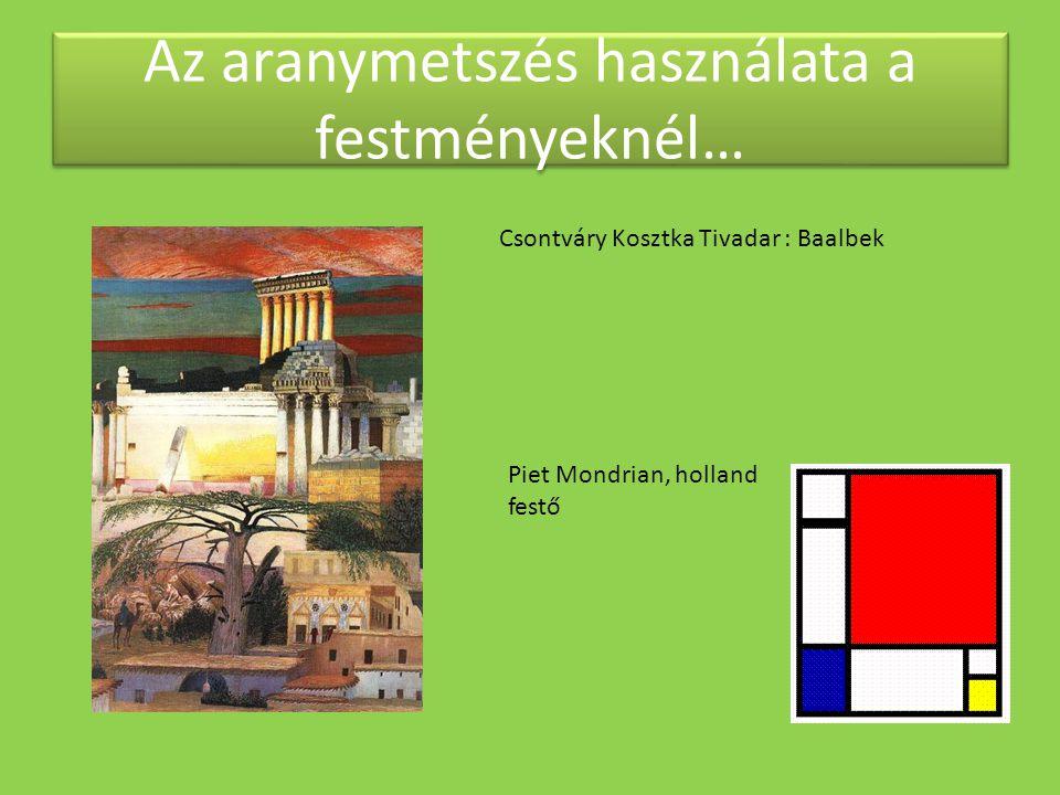 Az aranymetszés használata a festményeknél… Csontváry Kosztka Tivadar : Baalbek Piet Mondrian, holland festő