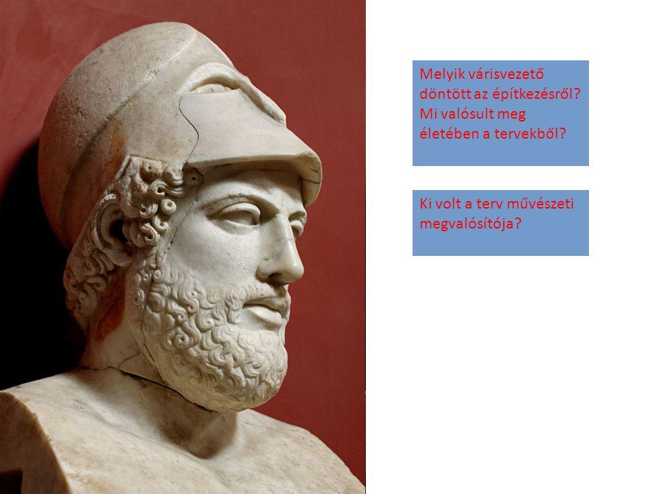 Propülaia Erektheion Parthenón Mikor épült fel a fellegvár? Miből finanszírozták?