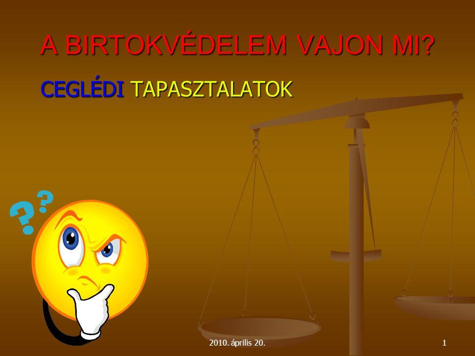 2010. április 20.2 KET. VAGY PTK.?  120/B/2001. AB. Határozat  2/2008. (VI. 9.) LB. KK.