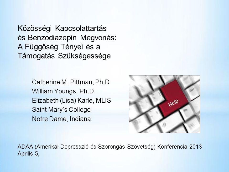 Közösségi Kapcsolattartás és Benzodiazepin Megvonás: A Függőség Tényei és a Támogatás Szükségessége Catherine M.