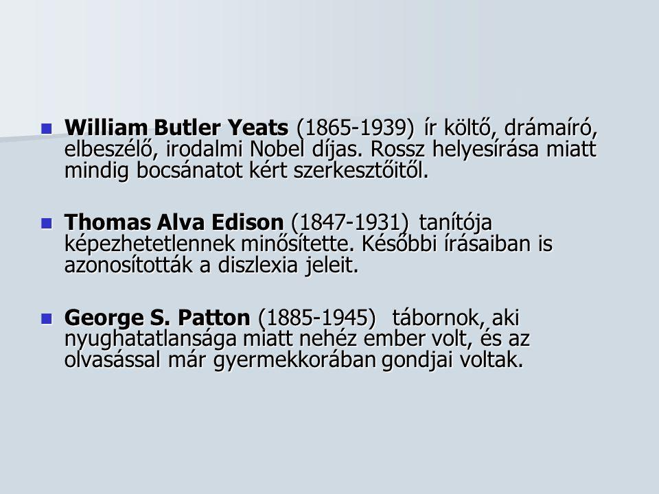  William Butler Yeats (1865-1939) ír költő, drámaíró, elbeszélő, irodalmi Nobel díjas. Rossz helyesírása miatt mindig bocsánatot kért szerkesztőitől.